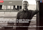 Christopher Miller Plans To Challenge Legality of Kratom in Tennessee